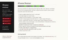 Redimensionnement de vos iFrames avec JavaScript - IFrame-Resizer  IFrame-Resizer est une bibliothèque qui permet le redimensionnement automatique de la hauteur et la largeur de vos iFrames contenu sur vos sites web.  http://noemiconcept.com/index.php/fr/departement-communication/news-departement-com/206703-webdesign-redimensionnement-de-vos-iframes-avec-javascript-iframe-resizer.html