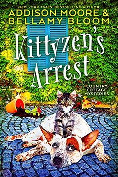 EBook Kittyzen's Arrest (Country Cottage Mysteries Book Author Addison Moore and Bellamy Bloom Book Club Books, Book 1, New Books, Addison Moore, Homicide Detective, Cozy Mysteries, Mystery Books, Great Stories, Short Stories