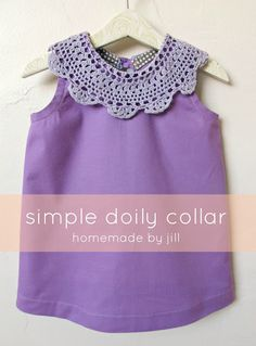 add a pretty doily collar to a shirt or dress.