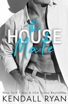 The House Mate (Roommates, #3) by Kendall Ryan