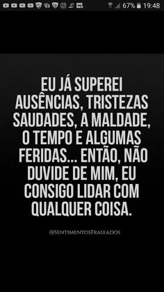 Não duvide.... Words Quotes, Love Quotes, Sayings, Deep Sentences, Ugly Love, Life Affirming, Romantic Quotes, Beauty Quotes, Positive Vibes