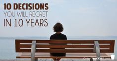 Do you go through life making decisions that you end up regretting? 10 Decisions you will regret in 10 years so you can take action today and change your life forever.