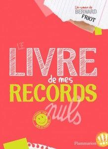 """""""Le livre de mes records nuls"""", de bernard Friot"""