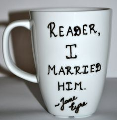 Reader I Married Him Jane Eyre Quote Literary Mug by DreamAndCraft, $15.00