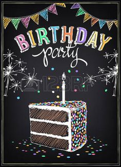 Best Birthday Quotes : gis: Invitación a la fiesta de cumpleaños con una rebanada de la torta bengal Chalkboard Doodles, Blackboard Art, Chalkboard Writing, Chalkboard Drawings, Chalkboard Lettering, Chalkboard Designs, Chalkboard Party, Happy Birthday Chalkboard, Happy Birthday Decor
