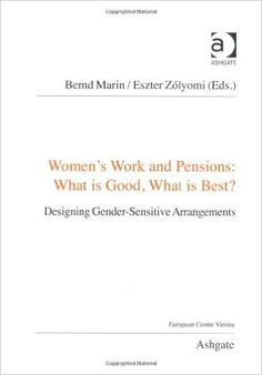 Women's Work and Pensions: What is Good, What is Best?: Designing Gender-Sensitive Arrangements (PRINT VERSION) http://biblioteca.cepal.org/record=b1253119~S0*spi This ground-breaking book explores the difficulties women face in working life and retirement - and asks what can be done to achieve more gender equality and fairness for women and men alike.