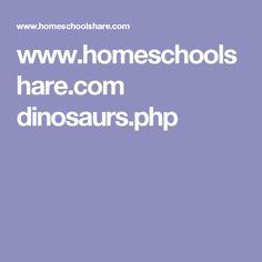www.homeschoolshare.com dinosaurs.php