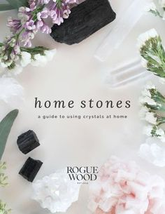 Home Stones: a guide to using crystals at home   Rogue Wood Supply
