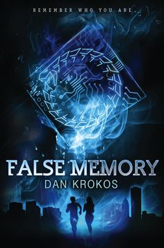 thegirlsinplaidskirts.com | Book Review: False Memory by Dan Krokos (False Memory, Book 1) (reviewed by JB)