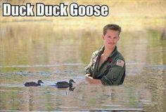 Duck Duck Goose (A Little Top Gun Humor)