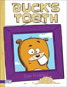 "Buck's Tooth by Diane Kredensor | Erin K. says: ""Buck's big front tooth is easy to brush, but that's about the only thing it's good for. It ruins everything!"""