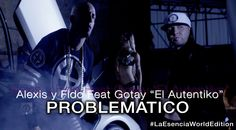 Alexis y Fido Feat Gotay - Problematico (Official Video)