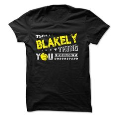 [Popular tshirt name ideas] If your name is BLAKELY then this is just for you Free Shirt design Hoodies Tee Shirts