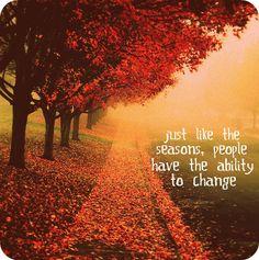 Al igual que las estaciones del año, la gente tiene la capacidad de cambiar.