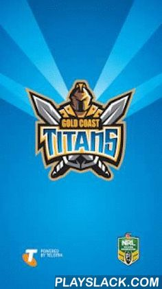 Gold Coast Titans  Android App - playslack.com ,  Welcome to Season 2016! The Official Gold Coast Titans app gives you unprecedented access to a variety of club content across Telstra Premiership and other competitions, making it the best place to keep up with all things Titans wherever you are.The Official Gold Coast Titans app features:- A brand new design and layout optimised for all Android Smartphone (2.3+) and Tablet (4.1+) devices ;- Access to the latest team News, Videos and Photo…