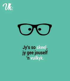 Jy is so skeel jy gee jouself 'n vuil kyk Qoutes, Funny Quotes, Life Quotes, Afrikaanse Quotes, Good Jokes, True Words, Text Messages, Cool Words, Funny Pictures