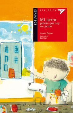 Edelvives - Literatura – 1 - Ala Delta Serie Roja [+5 años] - 70-Mi perro piensa que soy un genio