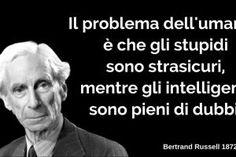 Perché gli stupidi sono sempre strasicuri? Wisdom, Case, Memes, Quotes, Garden, Google, Animals, Baking Soda, Gold