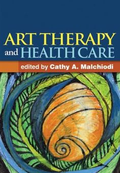 Art Therapy and Health Care PDF By:Cathy A. Malchiodi Published on by Guilford Press Demonstrating the benefits of creative expre. Medical Art, Medical Design, Medical Humor, Creative Arts Therapy, Art Therapy Activities, Therapy Ideas, Health Activities, Counseling Activities, Therapy Tools