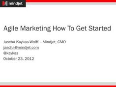 agile-marketing-how-to-get-started by Jascha Kaykas-Wolff via Slideshare
