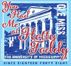 Ole Miss hotty toddy rebels! Ole Miss Girls, Ole Miss Football, Football Team, University Of Mississippi, Ole Miss Rebels, Southern Sayings, Psychology Books, Architecture Tattoo, Biotechnology