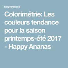 Colorimétrie: Les couleurs tendance pour la saison printemps-été 2017 - Happy Ananas