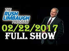 the Rush Limbaugh Podcast February 22,2017 [Full Show]