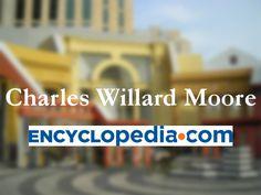 Biografía del arquitecto Charles Willard Moore en Encyclopedia.com