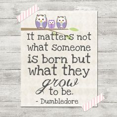 Harry Potter Dumbledore quote poster print  8x10 It matters not what someone is born but what they grow to be on Etsy, $18.00