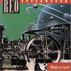 Gary Richrath Website | Be Independent! - Reo Speedwagon : Wheels Are Turnin'