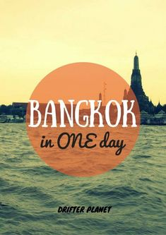 One Day in Bangkok Itinerary – Things to do