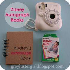 Disney Picture Autograph Books...but the camera would have to be pink, which it just so happens to come in.