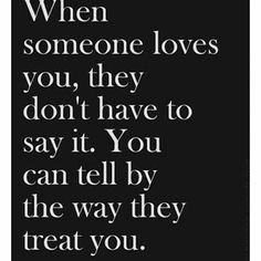 Life taught me this• I like to hear him say it, but I love the way he shows it..even when I'm getting on his nerves😂 he never changes..that's love❤