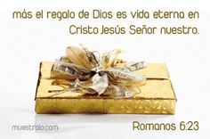 textos biblicos de navidenos | Más el regalo de Dios es vida eterna en Cristo Jesús Señor nuestro ...