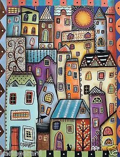 Metropolis 11x14 Houses ORIGINAL Cityscape Cat Birds PAINTING FOLK ART Karla G...Brand new painting, now for sale..
