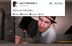 "Media giant Matt Drudge posts tweet that says ""HAVE AN EXIT PLAN"" then mysteriously deletes it. Given the scary times we find ourselves in, what is your EXIT PLAN? #MattDrudge #DrudgeReport #ExitPlan http://www.nowtheendbegins.com/blog/?p=24859"