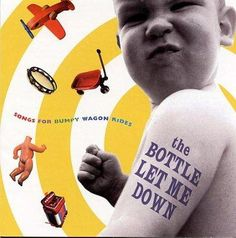 Various - Bottle Let Me Down: Songs for Bumpy Wagon Rides