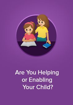 What is the difference between helping your child in their studies and enabling that same child?