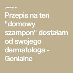 """Przepis na ten """"domowy szampon"""" dostałam od swojego dermatologa - Genialne"""