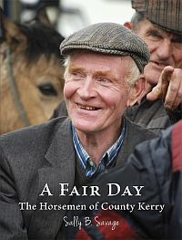 """MAINE ART SCENE MAGAZINE - Maine Author Sally Savage to Sign Her New Book at Left Bank Books in Belfast, ME. Local artist and photographer Sally Savage will sign and discuss her new book, """"A Fair Day - The Horsemen of County Kerry"""" on Friday, October 25th at 7:00 pm."""