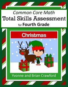 For 4th grade - Christmas Common Core Math Total Skills Assessment is a collection of math problems targeted toward specific Common Core standards for the fourth grade with a fun Christmas theme. $
