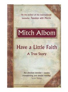 Have A Little Faith : A True Story – Mitch Albom
