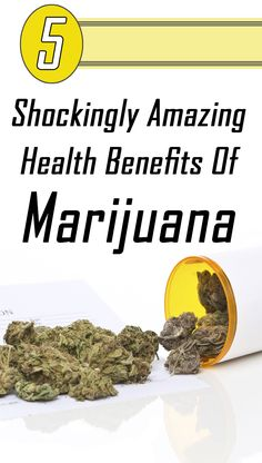 5 Shockingly Amazing Health Benefits Of Marijuana