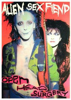 Alien Sex Fiend 80s Goth, Goth Glam, Goth Bands, Goth Music, Misery Loves Company, Kooples, The New Wave, Gothic Rock, Psychobilly