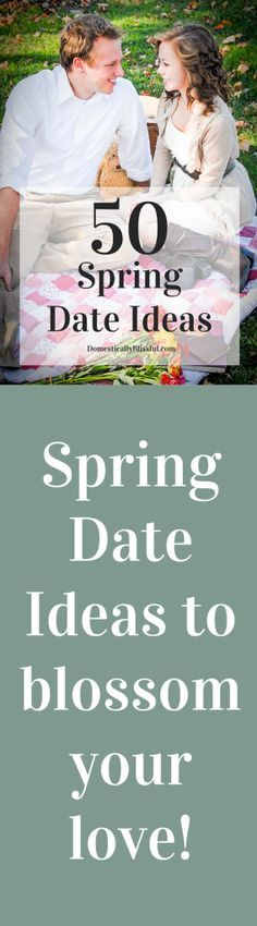 50 Spring Date Ideas to blossom your love!