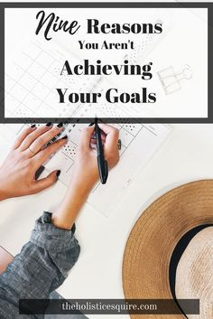 Nine Reasons You Aren't Achieving Your Goals. Great tips and things I didn't think about! Setting goals and achieving your goals can be difficult. There may be reasons why you are not able to become successful like you'd hoped. Find out why you're not ach