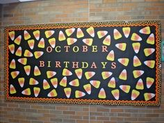 October Birthday Bulletin Board Candy Corns Great ideas for birthdays by the office Candy Bulletin Boards, October Bulletin Boards, Halloween Bulletin Boards, Birthday Bulletin Boards, Bulletin Board Borders, Birthday Board, November Birthday, Fall Birthday, Halloween Birthday