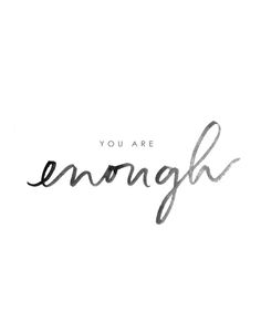 You are Enough - Black and White  Art Print