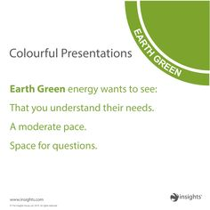How you can adapt your presentation style to appeal to an Earth Green preference. Personality Profile, Personality Types, Insights Discovery, Team Building Exercises, Presentation Styles, Customer Insight, Color Psychology, Teaching Science, Career Advice