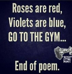 Go to the gym. (giggle)